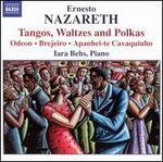 Ernesto Nazareth: Tangos, Waltzes and Polkas