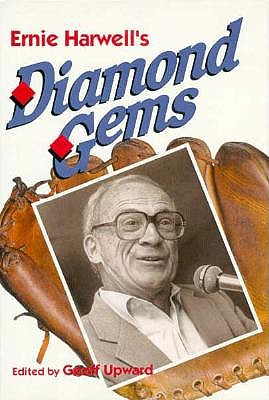 Ernie Harwells Diamond Gems - Harwell, Ernie, and Upward, Geoff (Editor)
