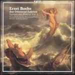 Ernst Boehe: Symphonic Poems, Vol. 1