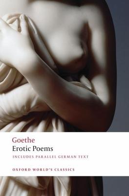 Erotic Poems - Goethe, Johann Wolfgang von