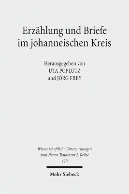 Erzahlung Und Briefe Im Johanneischen Kreis - Frey, Jorg (Editor), and Poplutz, Uta (Editor)