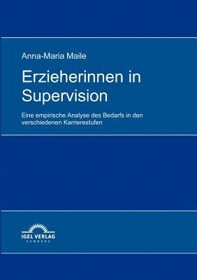 Erzieherinnen in Supervision - Maile, Anna-Maria