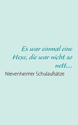 Es War Einmal Eine Hexe, Die War Nicht So Nett.... - Fischer, Uwe, MD (Editor)