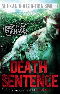 Escape from Furnace 3: Death Sentence - Smith, Alexander Gordon