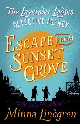 Escape from Sunset Grove - Lindgren, Minna