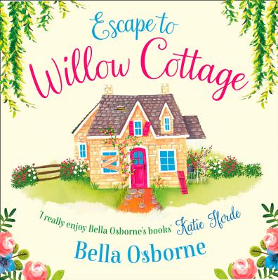 Escape to Willow Cottage - Osborne, Bella, and Hopper, Elisabeth (Read by)