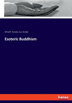 Esoteric Buddhism - Sinnett, Alfred P