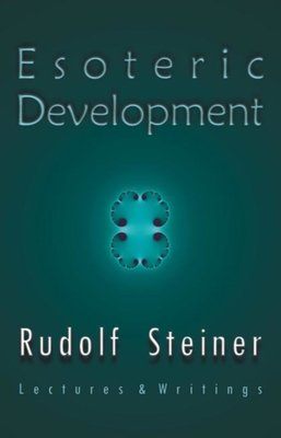 Esoteric Development: Lectures and Writings - Steiner, Rudolf, Dr., and Usher, Stephen (Selected by)