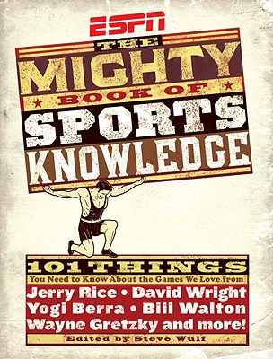 ESPN: The Mighty Book of Sports Knowledge - Wulf, Steve (Editor)