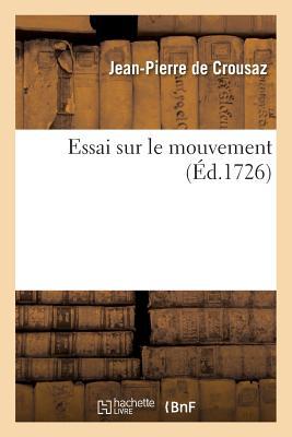 Essai Sur Le Mouvement - De Crousaz, Jean-Pierre