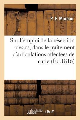 Essai Sur l'Emploi de la R?section Des OS - Moreau-P-F