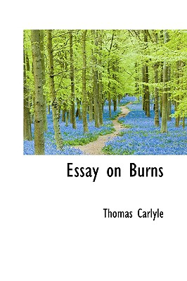 Essay on Burns - Carlyle, Thomas