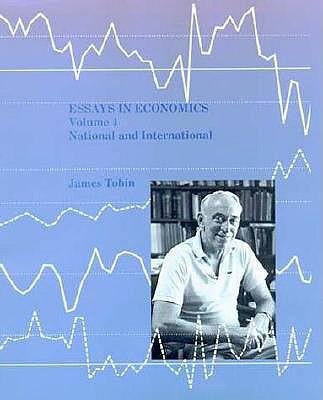Essays in Economics, Vol. 4: National and International - Tobin, James