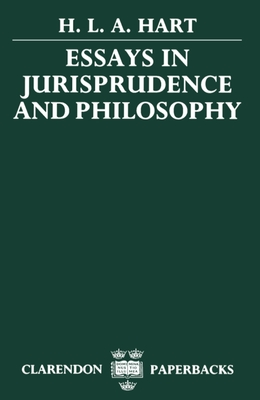Essays in Jurisprudence and Philosophy - Hart, H L A