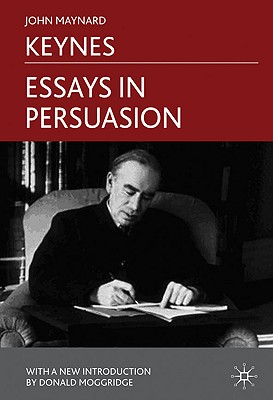 Essays in Persuasion - Keynes, J