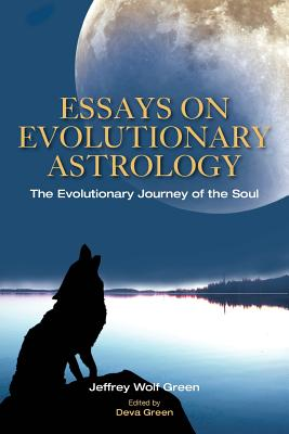 essays on evolutionary astrology the evolutionary journey of the soul