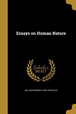 Essays on Human Nature - Strickler, William Maberry 1838-