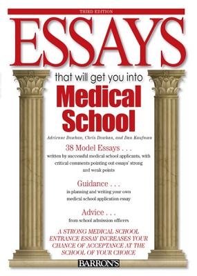 Essays That Will Get You Into Medical School - Kaufman, Dan, and Dowhan, Chris, and Dowhan, Adrienne
