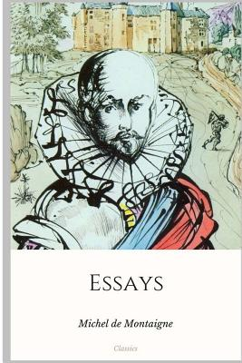 Essays - Montaigne, Michel, and Cotton, Charles (Translated by)