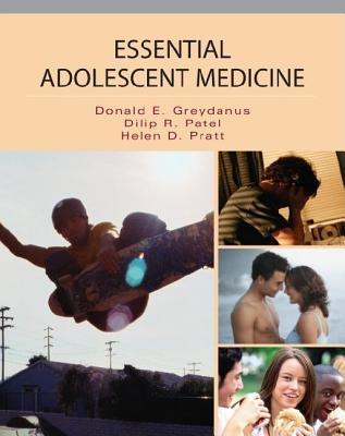 Essential Adolescent Medicine - Greydanus, Donald E, MD