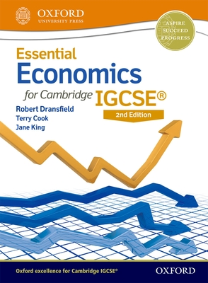 Essential Economics for Cambridge IGCSE (R) Student Book - Dransfield, Robert, and Cook, Terry, and King, Jane