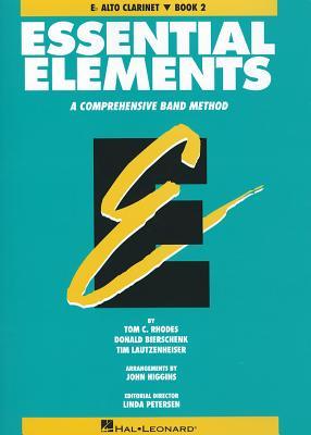 Essential Elements: E-Flat Alto Clarinet, Book 2: A Comprehensive Band Method - Rhodes, Tom C, and Bierschenk, Donald, and Lautzenheiser, Tim