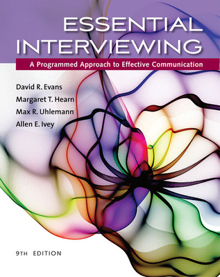 Essential Interviewing: A Programmed Approach to Effective Communication - Evans, David, and Hearn, Margaret T., and Uhlemann, Max R.
