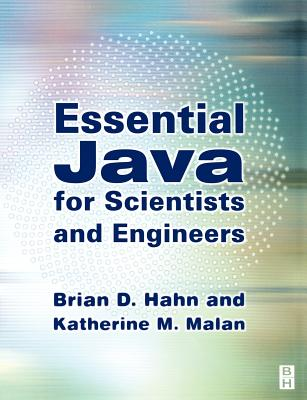 Essential Java for Scientists and Engineers - Hahn, Brian, and Malan, Katherine