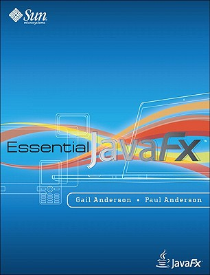 Essential JavaFX - Anderson, Gail, and Anderson, Paul, Mr.