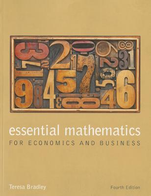 Essential Mathematics for Economics and Business - Bradley, Teresa