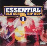 Essential Old School Hip Hop, Vol. 1