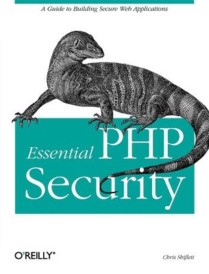 Essential PHP Security - Shiflett, Chris