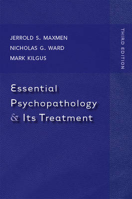 Essential Psychopathology and Its Treatment - Maxmen, Jerrold S, MD, and Ward, Nicholas G, MD