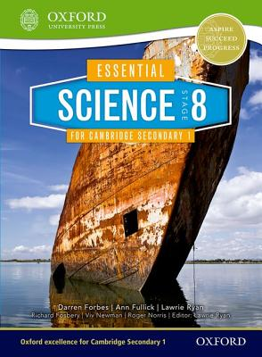 Essential Science for Cambridge Secondary 1 Stage 8 - Forbes, Darren, and Fosbery, Richard, and Fullick, Ann