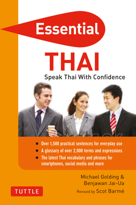 Essential Thai: Speak Thai with Confidence! (Thai Phrasebook & Dictionary) - Golding, Michael, and Jai-Ua, Benjawan, and Barme, Scot (Revised by)