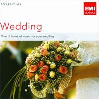 Essential Wedding - Alfie Boe (tenor); Barbara Hendricks (soprano); Cambridge Classical Players; Camerata Lysy Gstaad; David Reichenberg (oboe);...