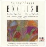 Essentially English: Choral & Organ Music