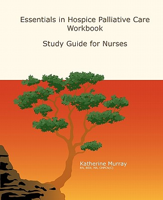 Essentials in Hospice Palliative Care Workbook: Study Guide for Nurses - Murray, Katherine Frances