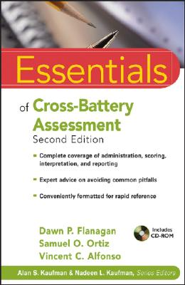 Essentials of a Cross-Battery Assesment - Flanagan, Dawn P, PhD, and Ortiz, Samuel O, PhD, and Alfonso, Vincent C