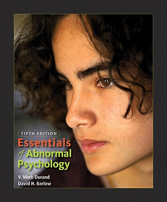 Essentials of Abnormal Psychology - Durand, V Mark, PhD, and Barlow, David H, PhD