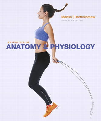 Essentials of Anatomy & Physiology - Martini, Frederic H., and Bartholomew, Edwin F.