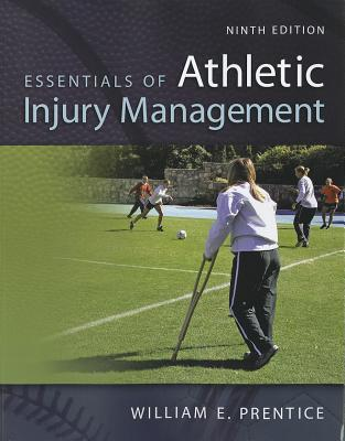 Essentials of Athletic Injury Management - Prentice, William E, PhD, Atc, PT