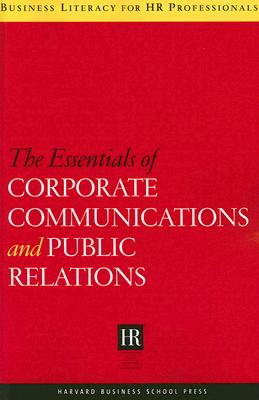 Essentials of Corporate Communications and Public Relations - Harvard Business School Publishing