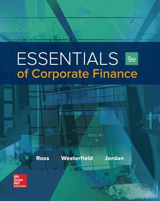 Essentials of Corporate Finance - Ross, Stephen, and Westerfield, Randolph, and Jordan, Bradford