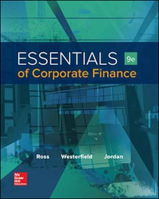 Essentials of Corporate Finance - Ross, Stephen A, and Westerfield, Randolph, and Jordan, Bradford