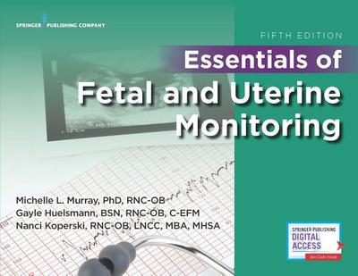 Essentials of Fetal and Uterine Monitoring - Murray, Michelle, PhD, Rnc