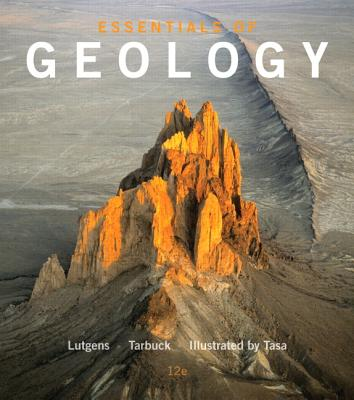 Essentials of Geology - Lutgens, Frederick K., and Tarbuck, Edward J., and Tasa, Dennis
