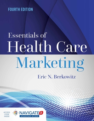 Essentials of Health Care Marketing - Berkowitz, Eric N, Ph.D.
