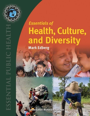 Essentials of Health, Culture, and Diversity - Edberg, Mark