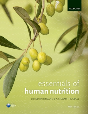 Essentials of Human Nutrition - Mann, Jim (Editor), and Truswell, Stewart (Editor)